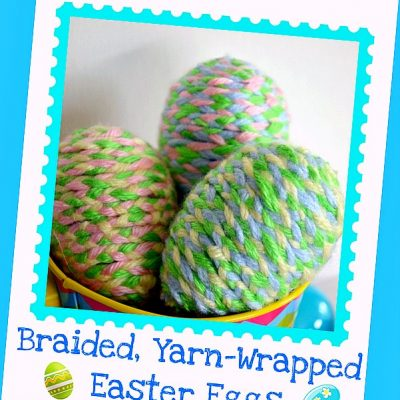 Braided, Yarn-Wrapped Easter Eggs