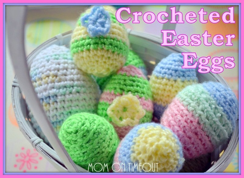 Crocheted Easter Eggs & Pattern - Mom On Timeout