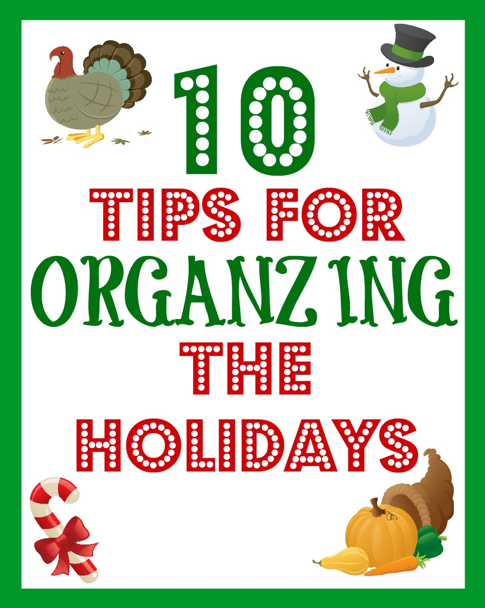 10 Tips for Organizing the Holidays
