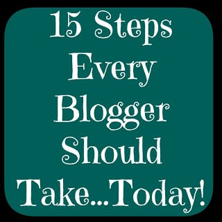 15 Steps Every Blogger Should Take