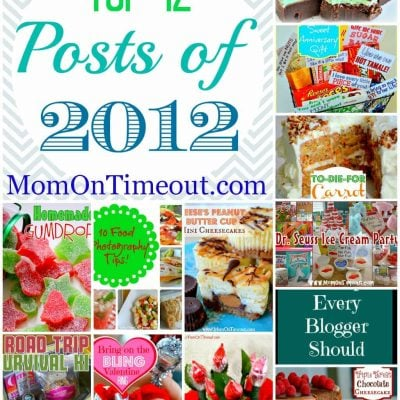 Top 12 Posts of 2012 | Mom On Timeout