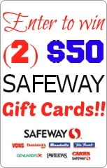 Enter to win (2) $50 Safeway Gift Cards from MomOnTimeout.com