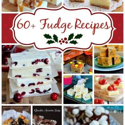 More than 60 Fabulous Fudge Recipes!