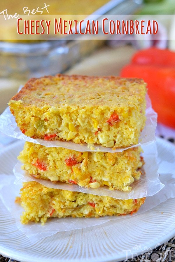 The Best Cheesy Mexican Cornbread Mom On Timeout