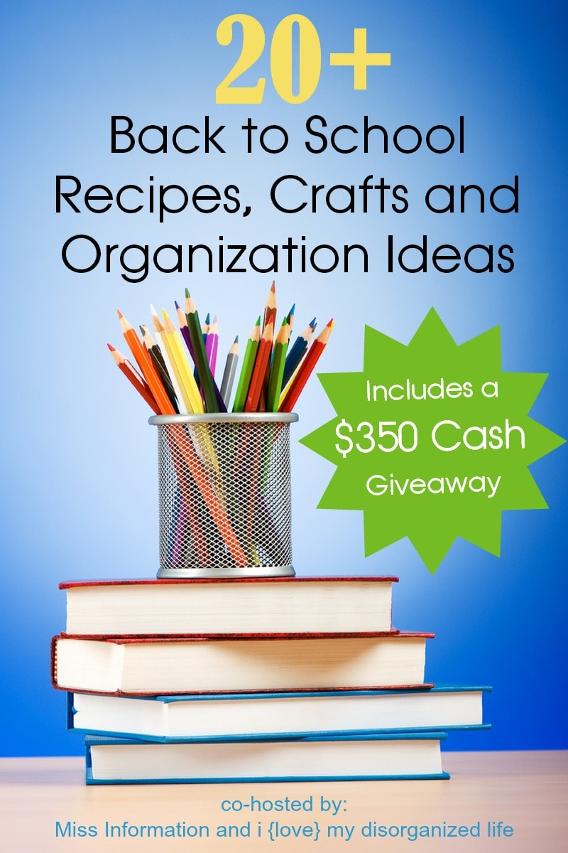 Back To School Recipes, Crafts, and Organization Ideas + $350 CASH Giveaway! Ends 8.25.14
