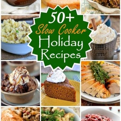 50 Slow Cooker Holiday Recipes