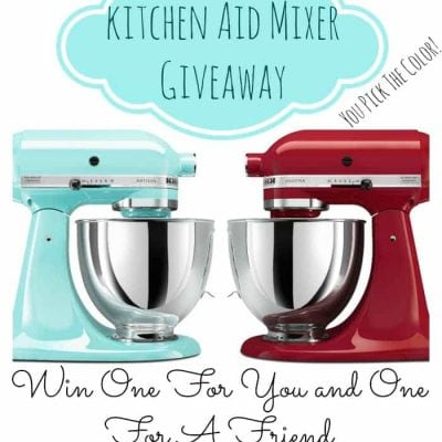 KitchenAid Mixer Giveaway – 1 For You + 1 For A Friend