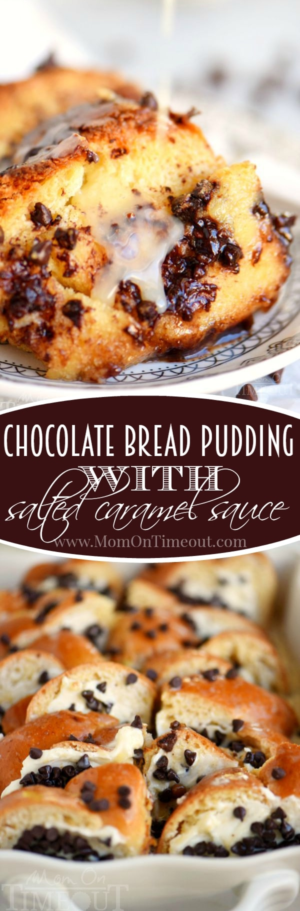 Chocolate Bread Pudding with Salted Caramel Sauce - Mom On Timeout