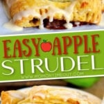 easy apple strudel 2 image collage with top image showing whole strudel and bottom showing a piece on small white plate