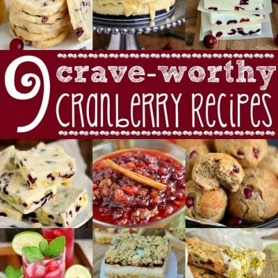 9 Crave Worthy Cranberry Recipes