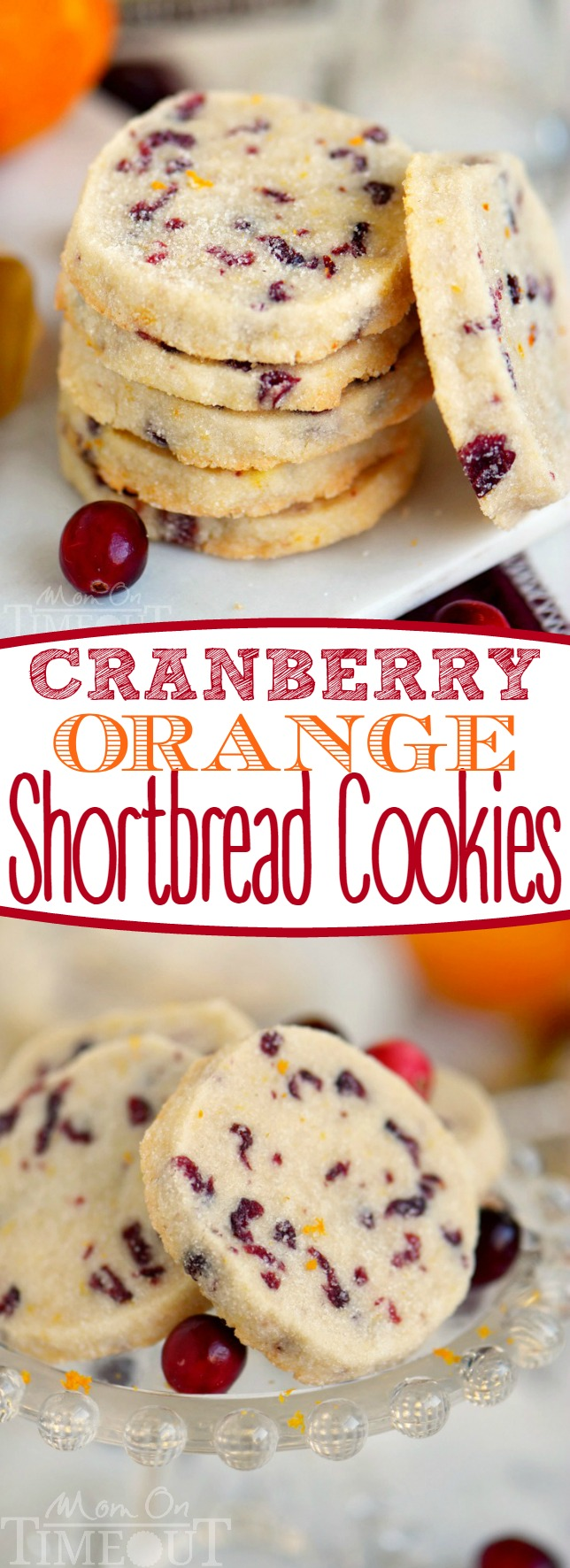 Cranberry Orange Shortbread Cookies Mom On Timeout