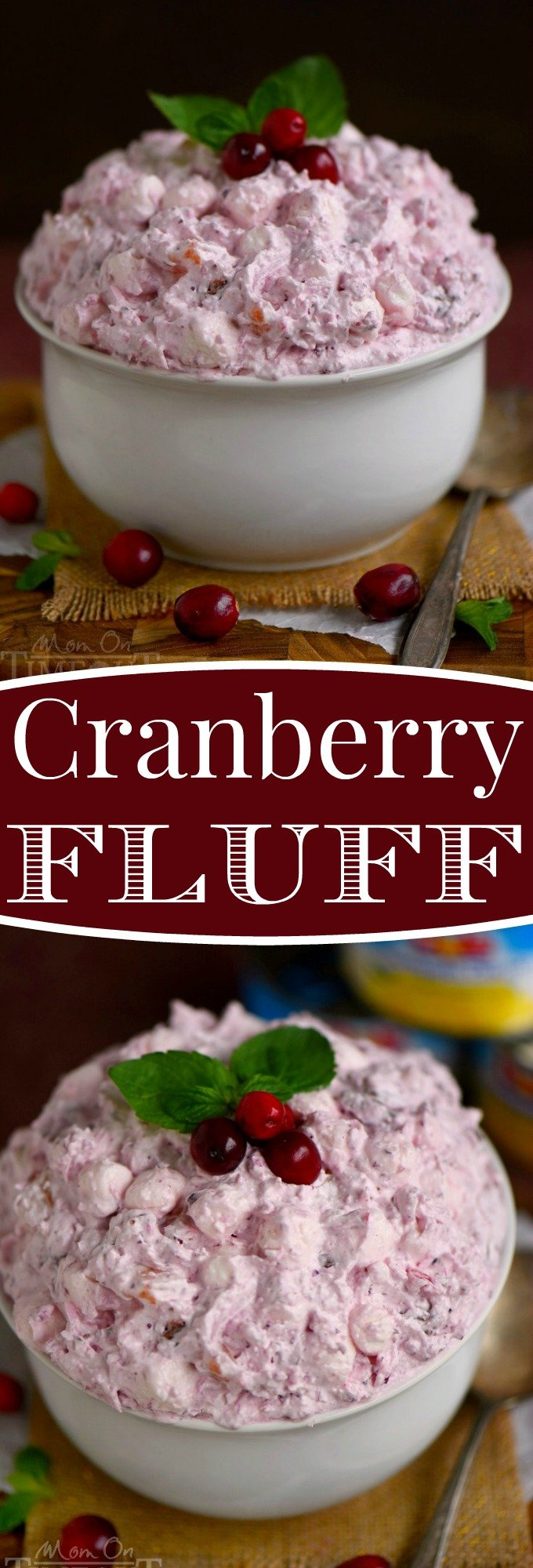 What your holiday table is missing! This Easy Cranberry Fluff is an amazing dessert salad made with cranberries, pineapples, coconut and marshmallows. No one can resist this beautiful and scrumptious dessert! // Mom On Timeout #holiday #recipe #Thanksgiving #Christmas #dessert #salad #cranberry #fluff #easy #MomOnTimeout #ad