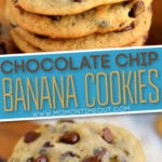 chocolate chip banana cookies stacked 2 image collage with text overlay