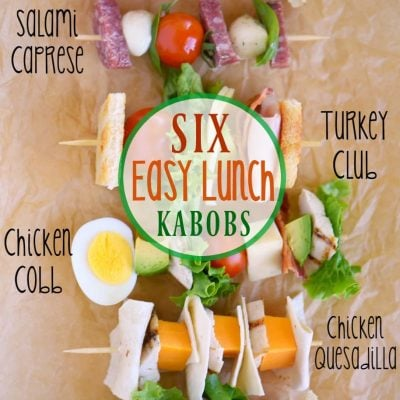 Six Easy Lunch Kabobs for Back to School
