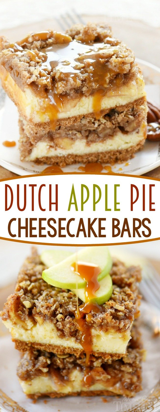 utch Apple Pie Cheesecake Bars! A graham cracker crust, a decadent cheesecake layer, spiced apples and finally my favorite streusel topping. Amazing! The perfect dessert for the fall season!