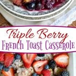 triple-berry-french-toast-casserole-collage