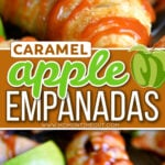 two image collage showing caramel apple empanadas drizzled with caramel sauce and top image shows one cut in half. Center color block with text overlay.