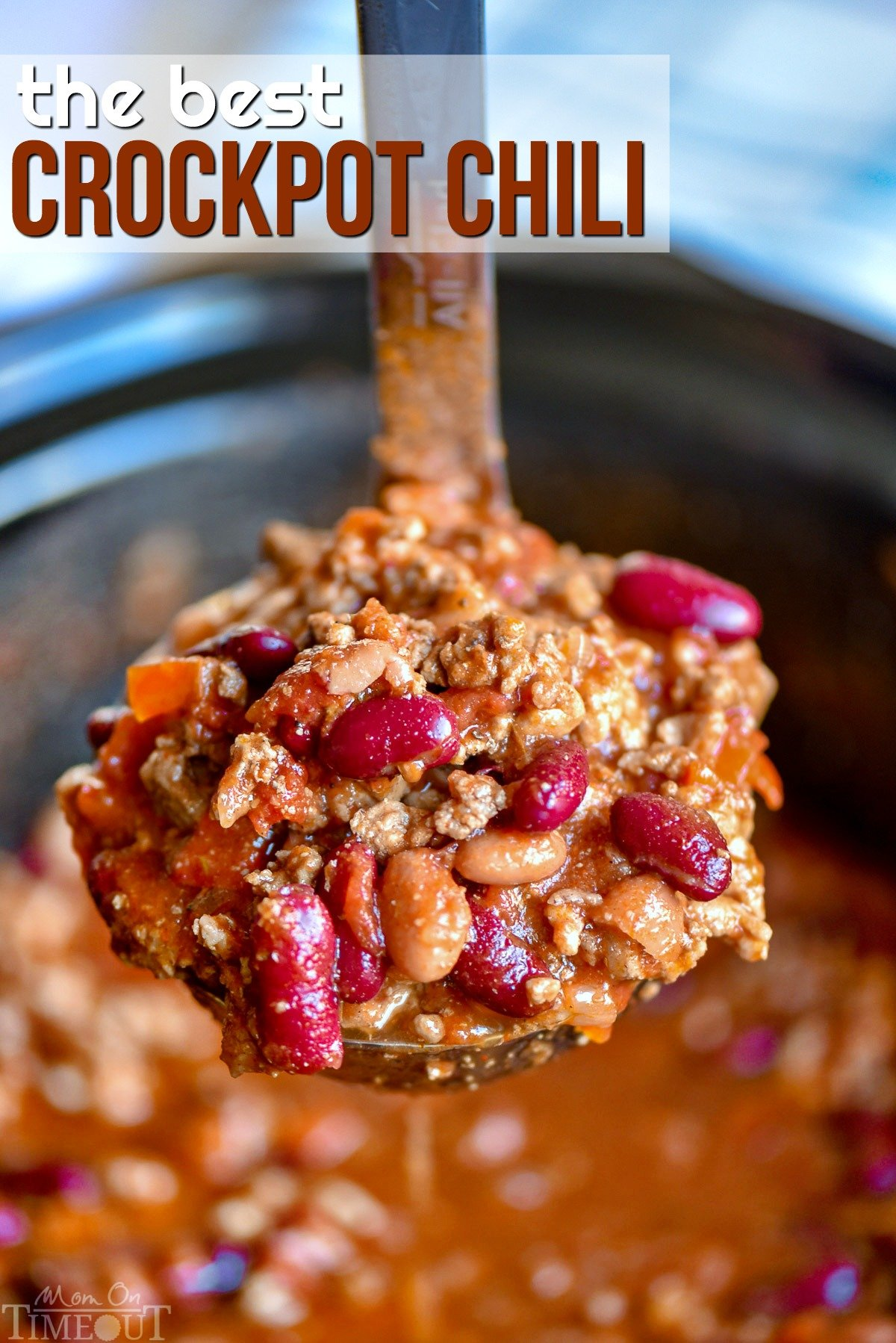 The Ultimate Crockpot Chili Recipe Mom On Timeout