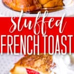 stuffed french toast recipe with strawberries and cream cheese two images and title for Pinterest