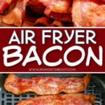 two image collage of air fry bacon piled high in top image and cooked in air fryer in bottom image with text overlay in center