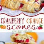 cranberry orange scones recipe 2 image collage with center text overlay single scone up top and stacked scones split in half on bottom
