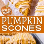 2 image collage for pumpkin scones with close up image up top and the scones on a sheet pan for the bottom image center color block with text overlay