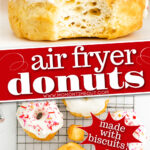 2 image collage of air fryer biscuit donuts frosted with vanilla glaze and sprinkles and center color block with text overlay