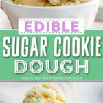 two image collage with center color block and text overlay showing edible sugar cookie dough in white bowl.