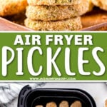 air fryer pickles stacked on wood plate and shown in air fryer basket. center color block and text overlay.