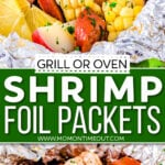2 image collage showing shrimp foil packets opened to show sausage, corn, potatoes and shrimp. Center color block with text overlay.