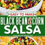 two image collage of black bean corn salsa with corn chips around the white bowl. center color block and text overlay.