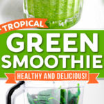 two image collage with green smoothie in glass in top image and bottom image showing all of the ingredients in a blender ready to be blended. Center color block with text overlay.