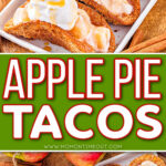 two image collage showing apple pie tacos topped with whipped cream and caramel sauce ready to be enjoyed. center color block with text overlay.