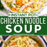 two image collage showing a bowl of chicken noodle soup and the soup still in the instant pot. Center color block with text overlay.